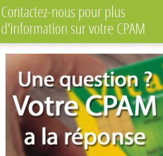 Pour savoir comment s'inscrire à la CPAM, rendez-vous sur le site www.cpam-info.fr